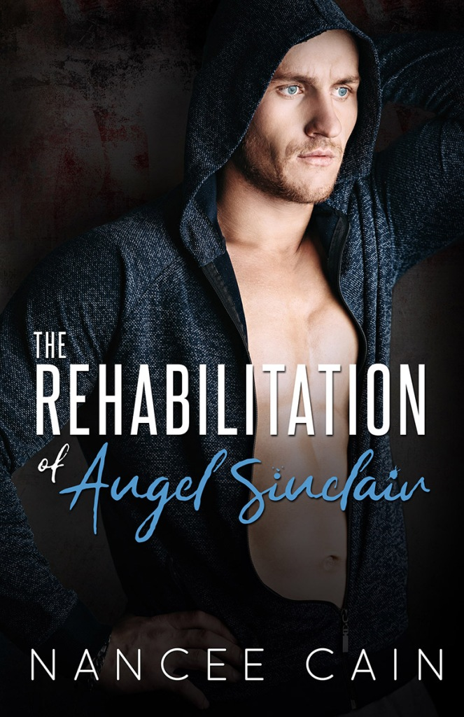 Nancee Cain The Rehabilitation of Angel Sinclair book cover